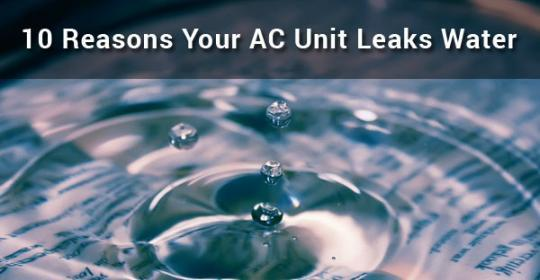 10 Reasons of AC Leaking Water that will need AC Leaking Water Repair